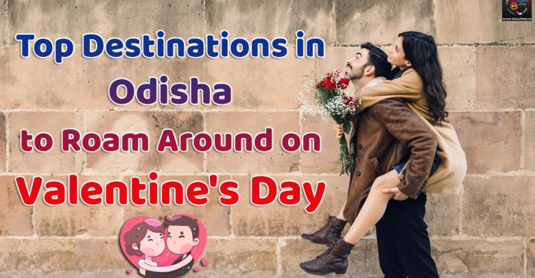 Top Destinations in Odisha to Roam Around on Valentine's Day