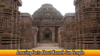 Amazing Facts About Konark Sun Temple