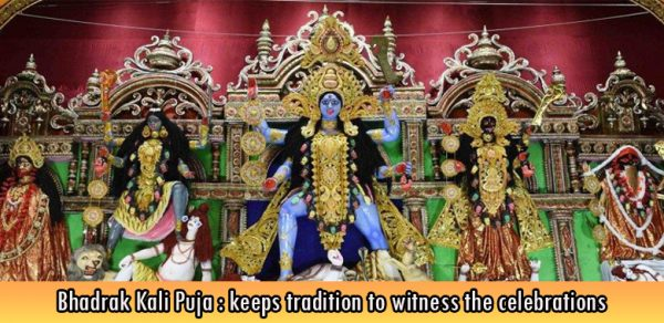 Bhadrak Kali Puja keeps tradition to witness the celebrations