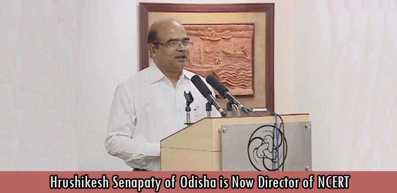 Hrushikesh Senapaty of Odisha is Now Director of NCERT