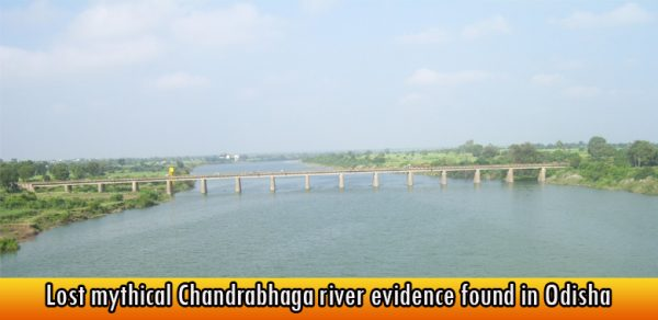 Lost mythical Chandrabhaga river evidence found in Odisha