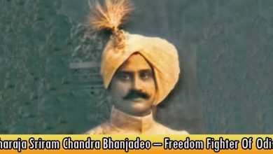 Maharaja Sriram Chandra Bhanjadeo – Freedom Fighter Of Odisha