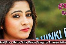 Mun Kahinki Ete – Baby Odia Movie Song by Ananya Sritam Nanda