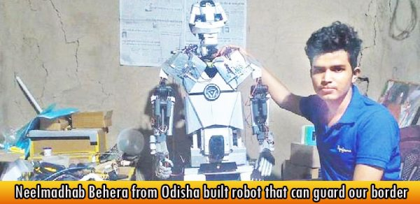 Neelmadhab Behera from Odisha built robot that can guard our border