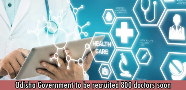 Odisha Government to be recruited 800 doctors soon