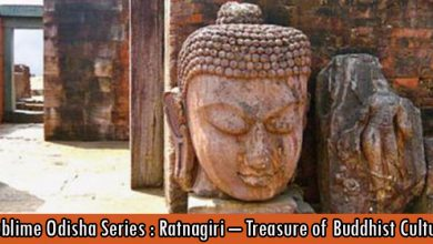 Sublime Odisha Series Ratnagiri – Treasure of Buddhist Culture